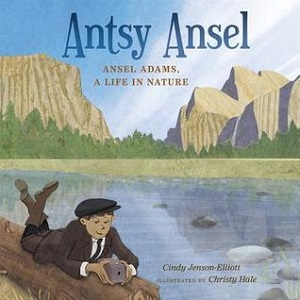 Ansty Ansel: A Life in Nature by Cindy Jenson-Elliot and Christy Hale